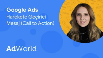 Google Ads - Harekete Geçirici Mesaj (Call to Action)